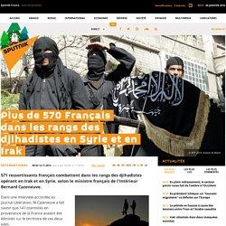 Plus de 570 Français dans les rangs des djihadistes en Syrie et en Irak