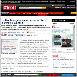 Le fisc français réclame un milliard d'euros à Google