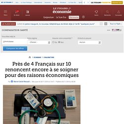 Près de 4 Français sur 10 renoncent encore à se soigner pour des raisons économiques