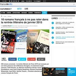10 romans français à ne pas rater dans la rentrée littéraire de janvier 2015