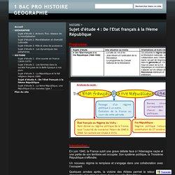 Sujet d'étude 4 : De l'Etat français à la IVeme République - 1 BAC PRO HISTOIRE GEOGRAPHIE