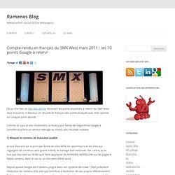 Compterendu en français du SMX West mars 2011 : les 10 points Google à retenir