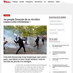 Au peuple français de se révolter contre cette révolution !