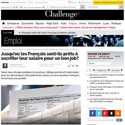 Jusqu'où les Français sont-ils prêts à sacrifier leur salaire pour un bon job?