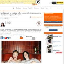 Les Français ne sont pas sales : cessons de trop nous laver, c'est mauvais pour notre peau
