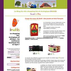 Coups de coeur de Noël : des jouets en bois français - Blog INAKIS.fr - Shopping et avis sur les produits écologiques, naturels et bio en ligne