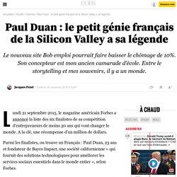 Paul Duan: le petit génie français de la Silicon Valley a sa légende - 16 novembre 2016