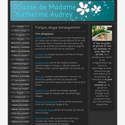 Français - Site de classedekatherineaudrey !