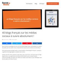 40 blogs français sur les médias sociaux à suivre absolument! - Social Media Pro