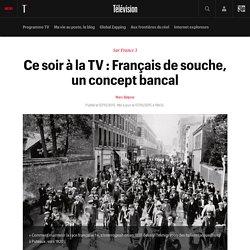 Ce soir à la TV : Français de souche, un concept bancal