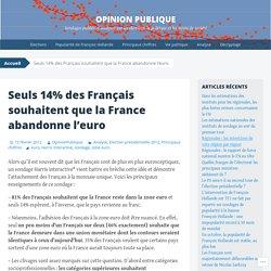 Seuls 14% des Français souhaitent que la France abandonne l'euro
