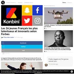 Les 26 jeunes Français les plus talentueux et innovants selon Forbes
