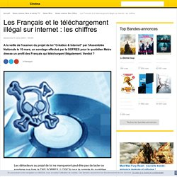 Les Français et le téléchargement illégal sur internet : les chiffres - News films Box Office