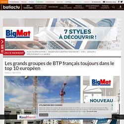 Les grands groupes de BTP français toujours dans le top 10 européen