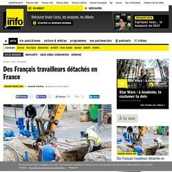 Des Français travailleurs détachés en France