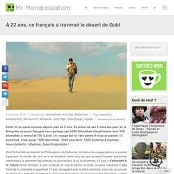 À 22 ans, ce français a traversé le désert de Gobi