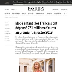 Mode enfant : les Français ont dépensé 781 millions d'euros au premier trimestre 2019 - Actualité : business (#1101717)