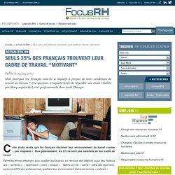 """Seuls 25% des Français trouvent leur cadre de travail """"motivant"""" - Focus RH"""