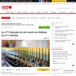 Le n°1 français du vin vend un château au n°1 chinois