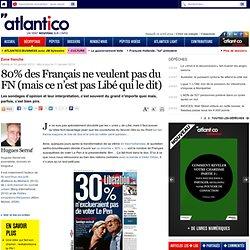 80% des Français ne veulent pas du FN (mais ce n'est pas Libé qui le dit)