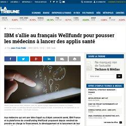 IBM s'allie au français Wellfundr pour pousser les médecins à lancer des applis santé