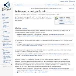 Le Français ne vient pas du latin ! - Wikiquote, le recueil de citations libres