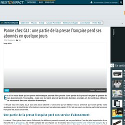 Panne chez GLI : une partie de la presse française perd ses abonnés en quelque jours