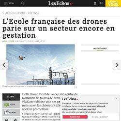L'Ecole française des drones parie sur un secteur encore en gestation, Aéronautique - Défense