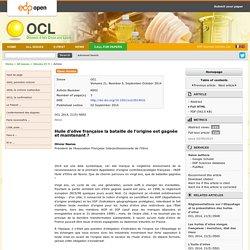 OCL Volume 21, Numéro 5, Septembre-Octobre 2014 Huile d'olive française la bataille de l'origine est gagnée et maintenant ?