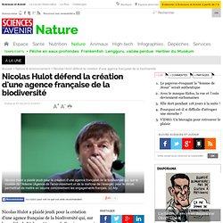 Nicolas Hulot défend la création d'une agence française de la biodiversité