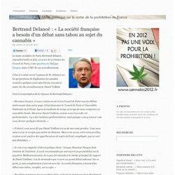 Bertrand Delanoë : « La société française a besoin d'un débat sans tabou au sujet du cannabis »