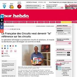 """La Française des Circuits veut devenir """"la"""" référence sur les circuits"""