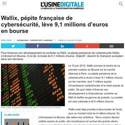 Wallix, pépite française de cybersécurité, lève 9,1 millions d'euros en bourse