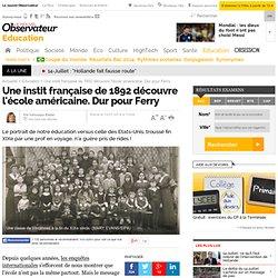Une instit française de 1892 découvre l'école américaine. Dur pour Ferry