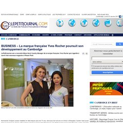 BUSINESS – La marque française Yves Rocher poursuit son développement au Cambodge