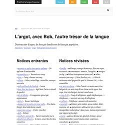 ABC de la langue française - Dictionnaire d'argot en ligne. 70000 mots. 100000 citations.