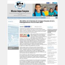 20e édition de la Semaine de la langue française et de la Francophonie du 14 au 22 mars 2015