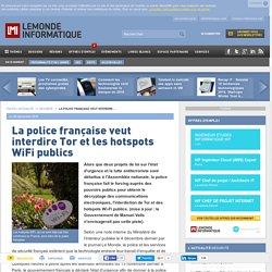 La police française veut interdire Tor et les hotspots WiFi publics