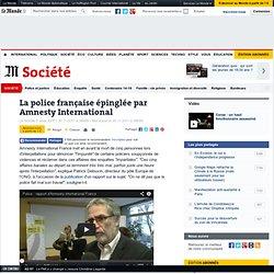 La police française épinglée par Amnesty International