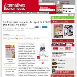 La Française des jeux. Jackpot de l'Etat? par Sébastien Turay