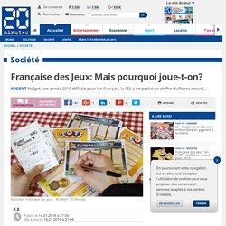 Française des Jeux: Mais pourquoi joue-t-on?
