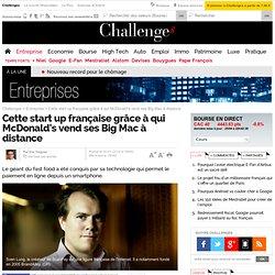 Cette start up française grâce à qui McDonald's vend ses Big Mac à distance