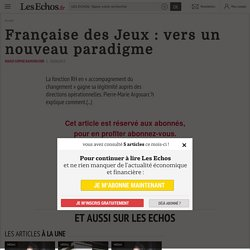 Française des Jeux: vers un nouveau paradigme - Les Echos