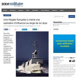 Une frégate française a mené une opération d'influence au large de la Libye