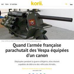 Quand l'armée française parachutait des Vespa équipées d'un canon