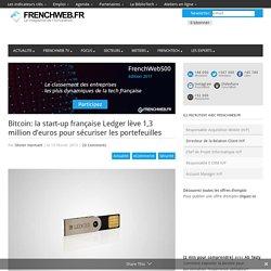 Bitcoin: la start-up française Ledger lève 1,3 million d'euros pour sécuriser les portefeuilles