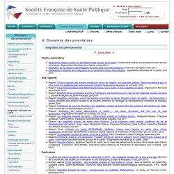 Inégalités sociales de santé. Dossier documentaire. SFSP