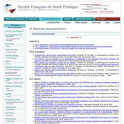 Environnement et Santé. Dossier documentaire. SFSP