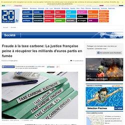 Fraude à la taxe carbone: La justice française peine à récupérer les milliards d'euros partis en fumée