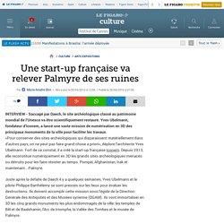 Une start-up française va relever Palmyre de ses ruines